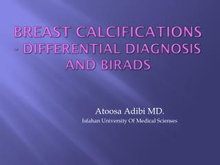 Breast Calcifications  - Differential diagnosis and BIRADS