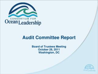 Audit Committee Report Board of Trustees Meeting October 28, 2011 Washington, DC