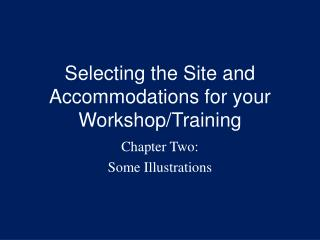 Selecting the Site and Accommodations for your Workshop/Training