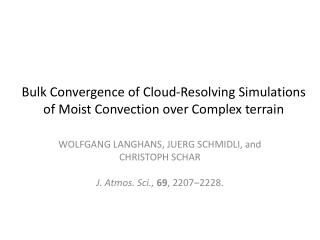 Bulk Convergence of Cloud-Resolving Simulations of Moist Convection over Complex terrain