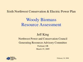 Sixth Northwest Conservation & Electric Power Plan Woody Biomass Resource Assessment