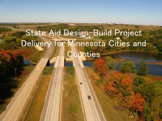 State Aid Design-Build Project Delivery for Minnesota Cities and Counties