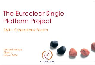 The Euroclear Single Platform Project