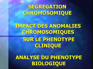 SEGREGATION CHROMOSOMIQUE