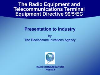 The Radio Equipment and Telecommunications Terminal Equipment Directive 99/5/EC