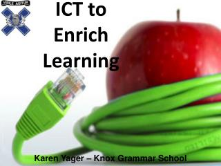 ICT to Enrich Learning