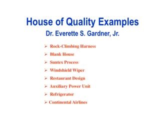 House of Quality Examples Dr. Everette S. Gardner, Jr.