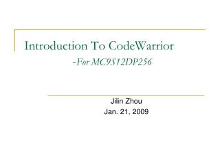 Introduction To CodeWarrior                - For MC9S12DP256