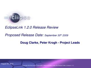 EclipseLink 1.2.0 Release Review Proposed Release Date:  September 30 th  2009