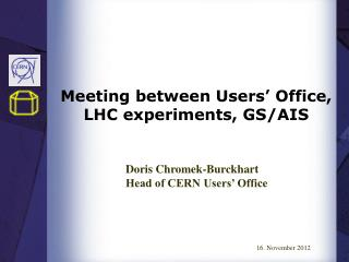 Meeting between Users' Office, LHC experiments, GS/AIS