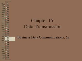 Chapter 15: Data Transmission