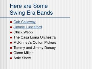 Here are Some  Swing Era Bands