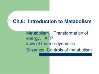 Ch.6:  Introduction to Metabolism
