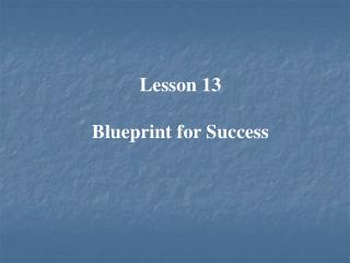 Lesson 13 Blueprint for Success