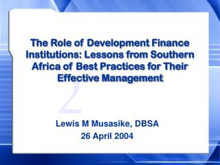 Lewis M Musasike, DBSA 26 April 2004