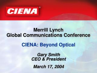 Gary Smith CEO & President March 17, 2004