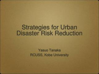 Strategies for Urban Disaster Risk Reduction