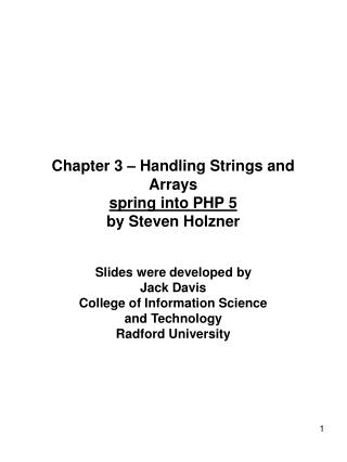 Chapter 3 – Handling Strings and Arrays spring into PHP 5 by Steven Holzner