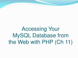 Accessing Your  MySQL  Database from  the Web with PHP (Ch 11)