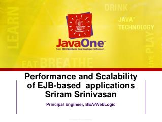 Performance and Scalability of EJB-based  applications                Sriram Srinivasan