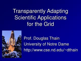 Transparently Adapting Scientific Applications for the Grid