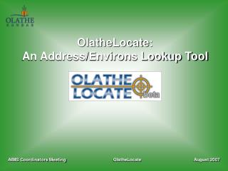 OlatheLocate: An Address/Environs Lookup Tool