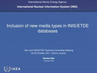 Inclusion of new media types in INIS/ETDE databases