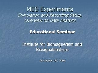 MEG Experiments Stimulation and Recording Setup, Overview on Data Analysis