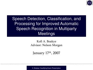 Speech Detection, Classification, and Processing for Improved Automatic Speech Recognition in Multiparty Meetings