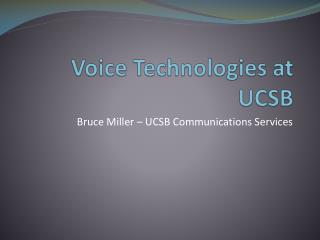 Voice Technologies at UCSB