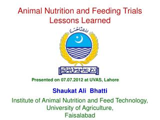 Animal Nutrition and Feeding Trials Lessons Learned