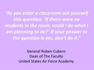 General Ruben Cubero Dean of The Faculty United States Air Force Academy