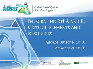 Integrating  RtI  A and B: Critical Elements and Resources