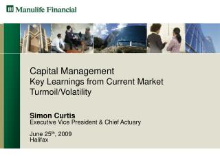 Capital Management Key Learnings from Current Market Turmoil/Volatility