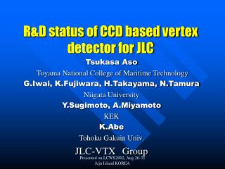 R&D status of CCD based vertex detector for JLC