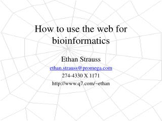 How to use the web for bioinformatics