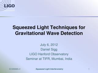 Squeezed Light Techniques for Gravitational Wave Detection