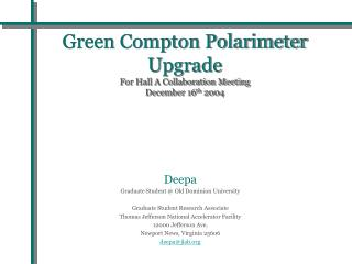 Green Compton Polarimeter Upgrade For Hall A Collaboration Meeting December 16 th  2004