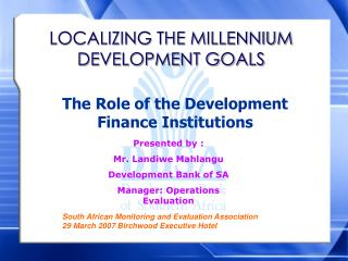 LOCALIZING THE MILLENNIUM DEVELOPMENT GOALS