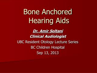 Bone Anchored  Hearing Aids