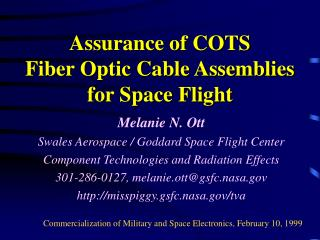 Assurance of COTS  Fiber Optic Cable Assemblies  for Space Flight