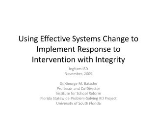 Using Effective Systems Change to Implement Response to  Intervention with Integrity