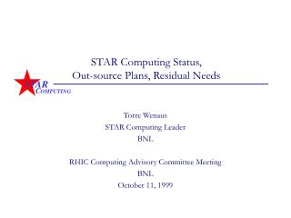 STAR Computing Status, Out-source Plans, Residual Needs