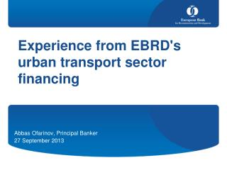 Experience  from EBRD's  urban transport sector financing