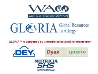 GLORIA ™  is supported by unrestricted educational grants from