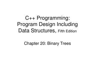 C++ Programming: Program Design Including Data Structures,  Fifth Edition