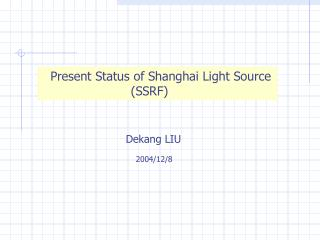 Present Status of Shanghai Light Source            	               (SSRF)