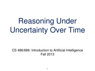 Reasoning Under Uncertainty Over Time