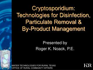 Cryptosporidium: Technologies for Disinfection, Particulate Removal &  By-Product Management