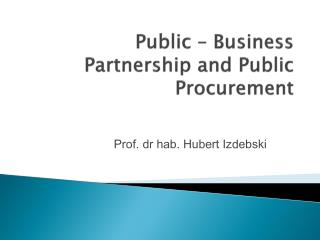 Public  – Business Partnership and Public Procurement